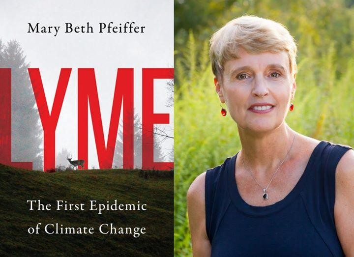 """Lyme: The First Epidemic of Climate Change,"" local author Mary Beth Pfeiffer"