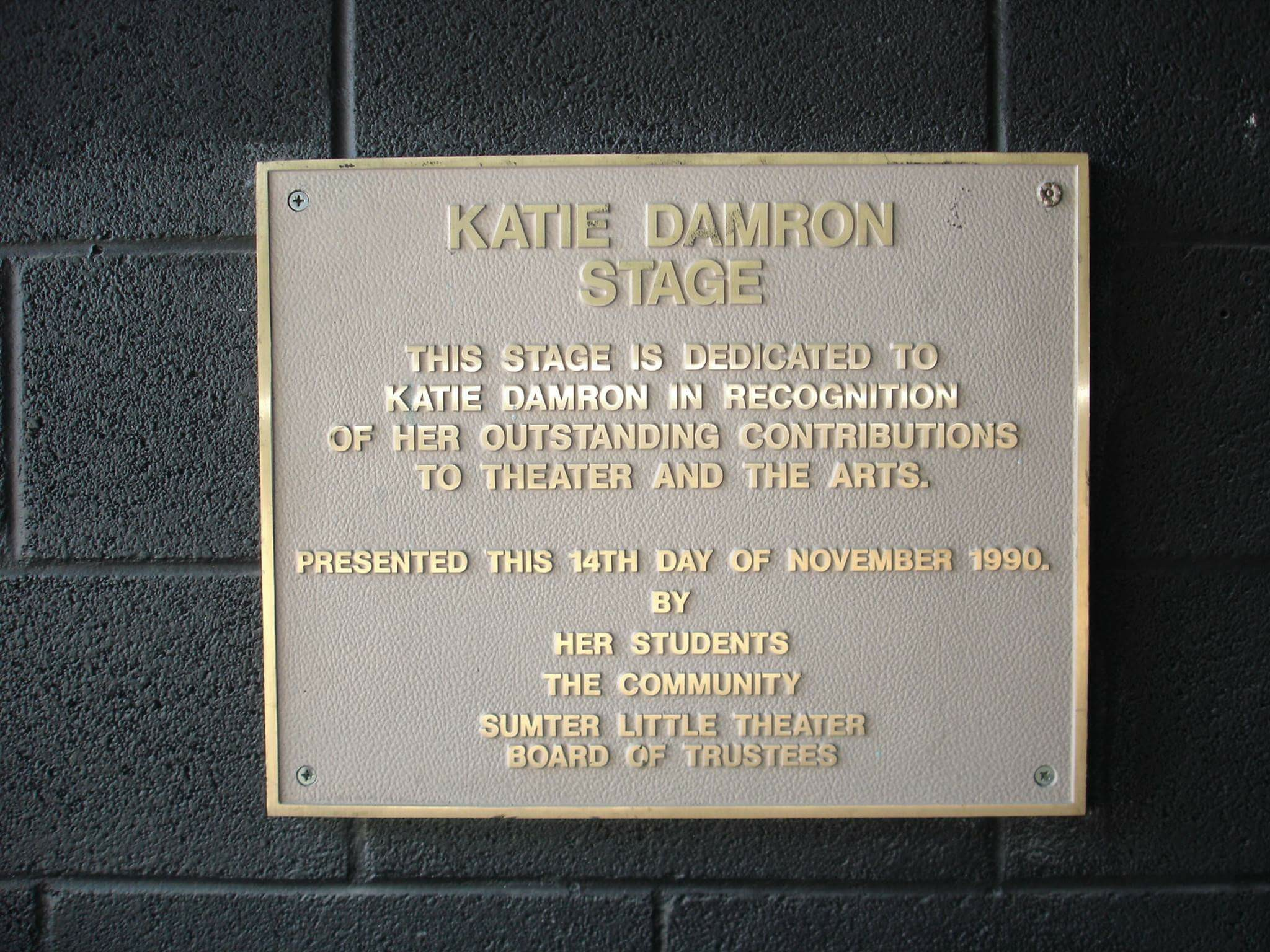 The Sumter Little Theatre named the theater The Katie Damron Stage, and she served as executive director until her retirement in 2009.