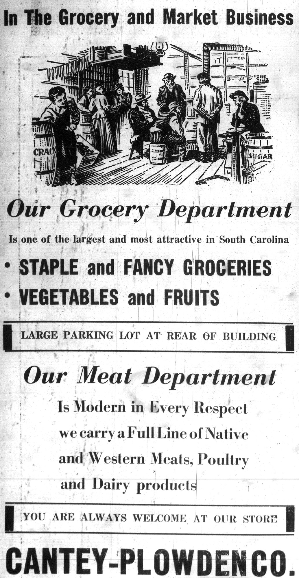 "Cantey-Plowden Co. advertisements urge people to purchase groceries at the South Main Street store. ""Cantey-Plowden featured one of the state's largest and most attractive arrays of staple and fancy groceries, vegetables and fruits. The store prided itself on having an efficient delivery service at all times."""