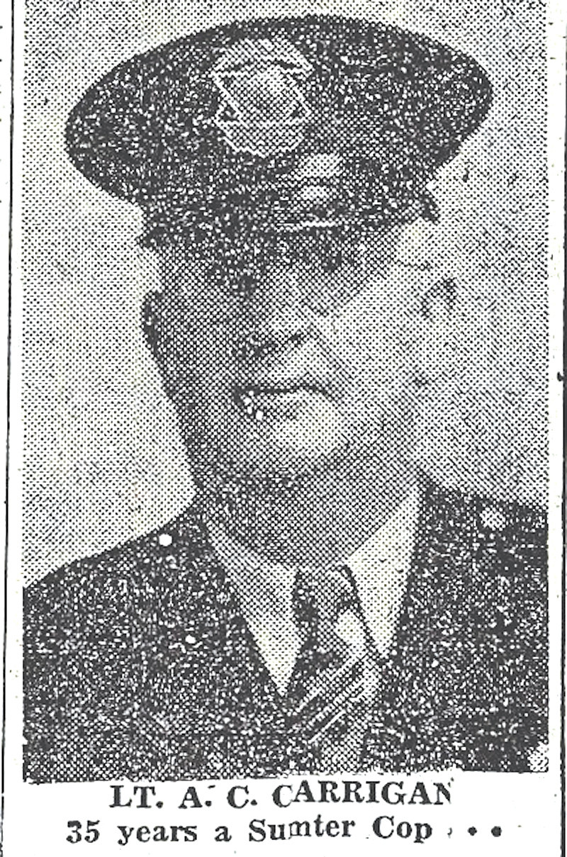 Carrigan served 35 years on the force of Sumter Police Department from 1915 to 1950.