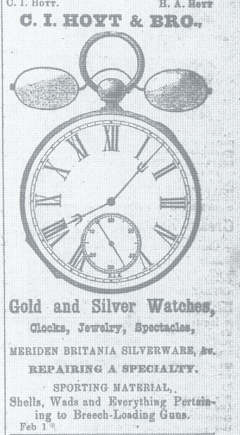 The Hoyt jewelry store, owned by H. A. Hoyt and later C. I. Hoyt, sold clocks, silverware, engraved items and cutlery, too. It was well known for watch repair.