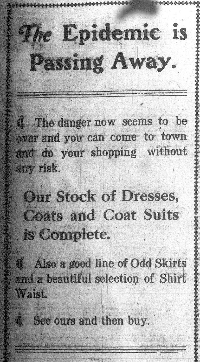 This ad assured customers of a clothing store that the danger from the Spanish flu epidemic was over and shoppers could stop by the store risk free.