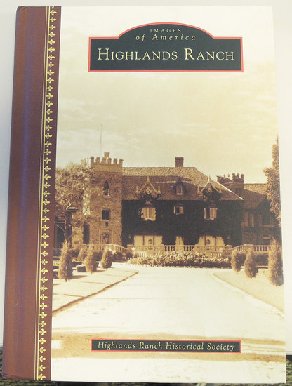 """Images of America Highlands Ranch"" tells the story of the community from the first homestead owners in 1859 to the present day."