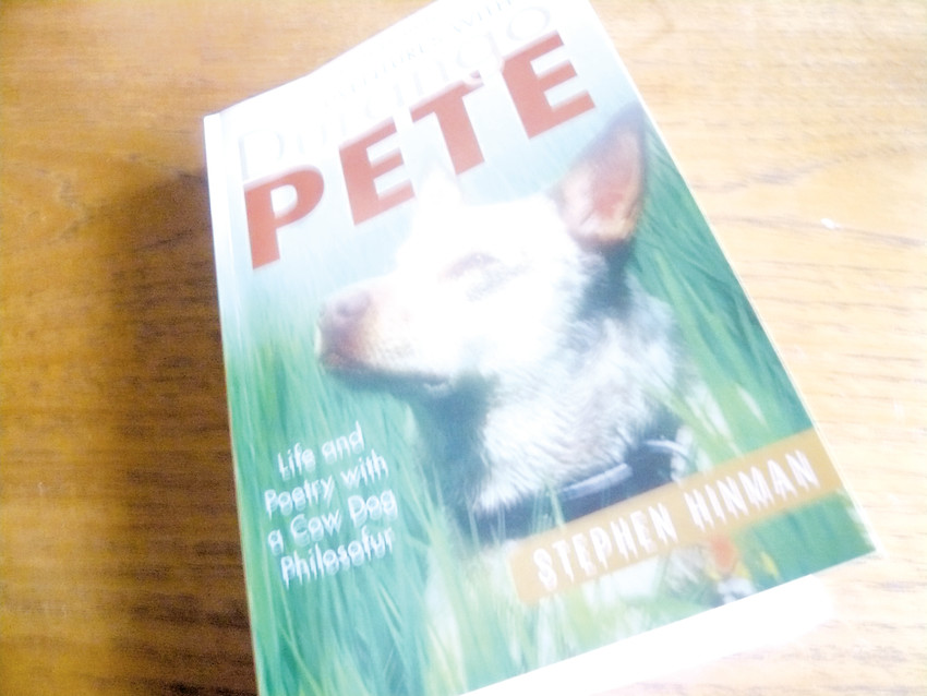 """Adventures with Durango Pete"" by Stephen Hinman, of south Jefferson County near Littleton, is a memoir about a man and a cow-dog who both wanted to be in charge."