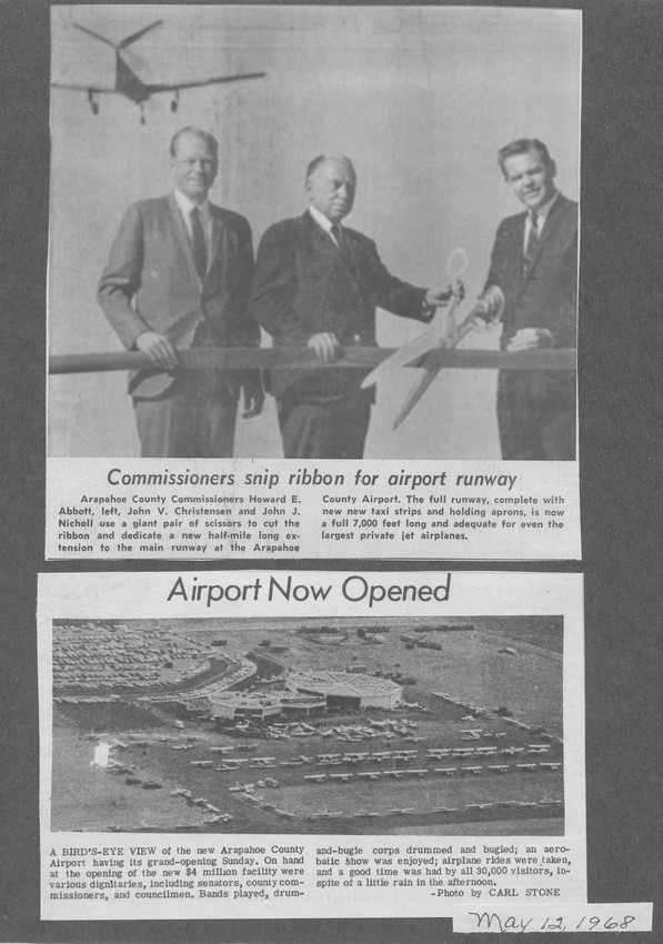 Clippings from newspapers show Arapahoe County Commissioners Howard E. Abbott, left, standing with John V. Christensen and John J. Nicholl as they cut the ribbon dedicating, at the time, a new half-mile long extension to the main runway at then-Arapahoe County Airport. The bottom clipping shows a photo of the airport on its opening day May 12, 1968.