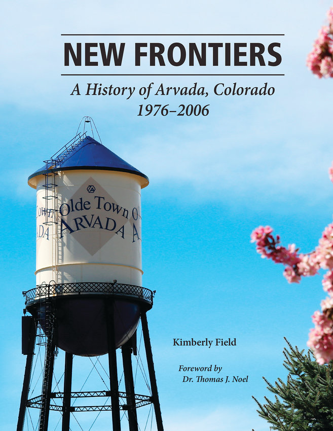 "The cover of ""New Frontiers: A History of Arvada, Colorado 1976 - 2006."""