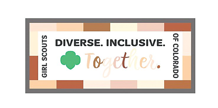 "The Girl Scouts of Colorado has launched a new program called Diversity, Equity, and Inclusion for which the entire community can participate. Any youth who completes the activities for the program will earn the new ""Diverse. Inclusive. Together."" patch, of which a digital version is available."