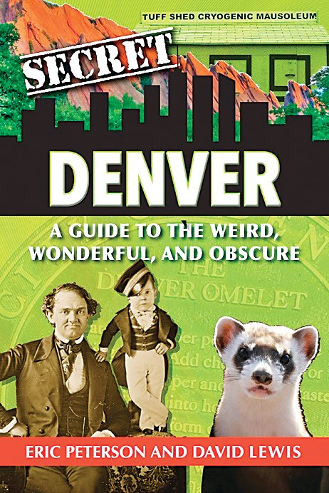 "The book cover for ""Secret Denver"" by Eric Peterson and David Lewis."