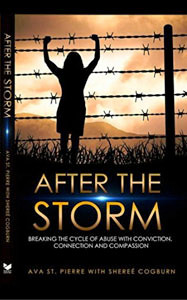 """After The Storm — Breaking The Cycle Of Abuse With Conviction, Connection And Compassion"""