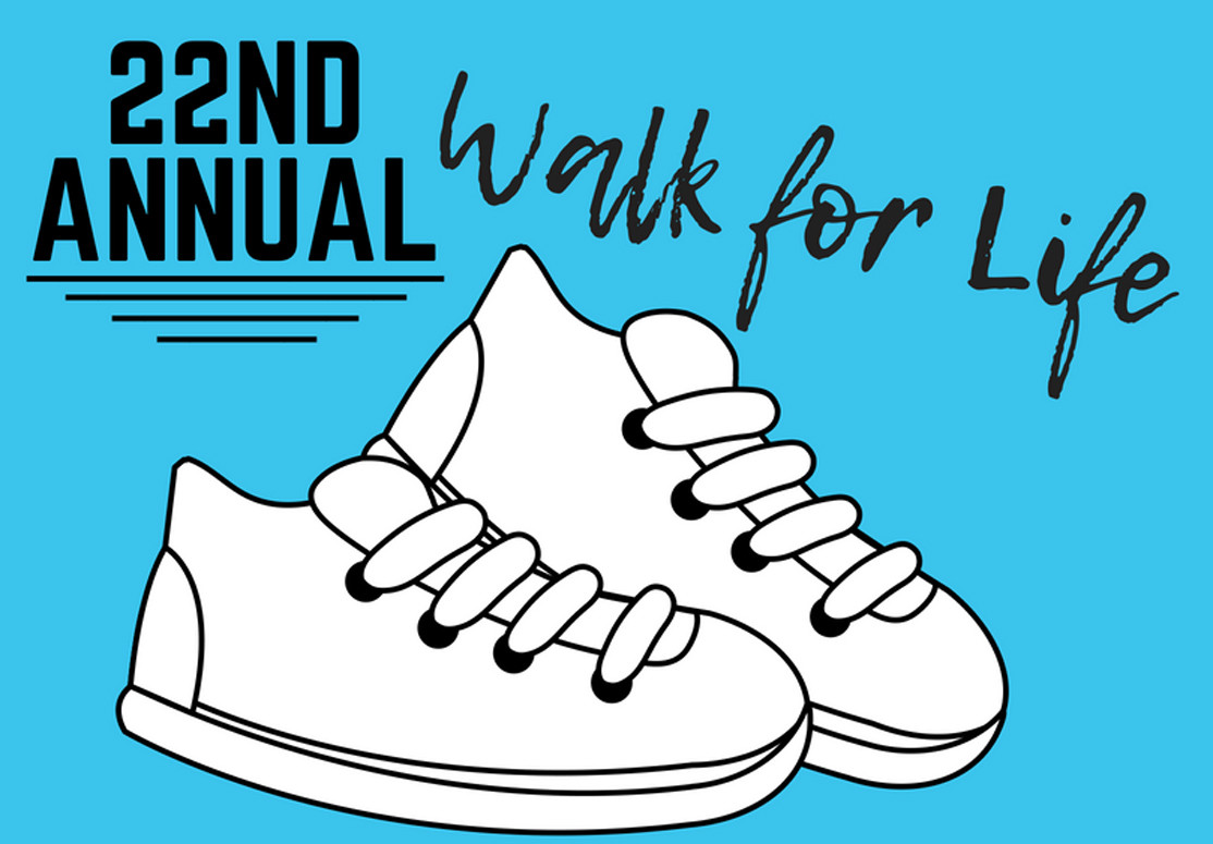 THE 22ND ANNUAL Walk for Life is set for Oct. 6, but fundraising has already begun. Sponsored walkers who sign up for the event will now go out into their communities and get sponsors from friends, family and church members, which will go to benefit New Hope Pregnancy Care Center.