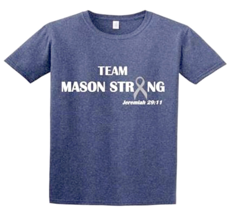 TEAM MASON STRONG T-shirts will be available for purchase at Tuesday's baseball game between the Mustangs and Cherokees. Proceeds will go to help with the expense of daily travel to Knoxville for chemotherapy and proton radiation treatments.
