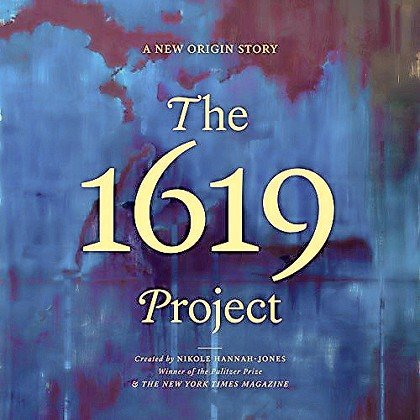 The New York Times' 1619 Project advanced a narrow view of American history, ignoring other pivotal dates.