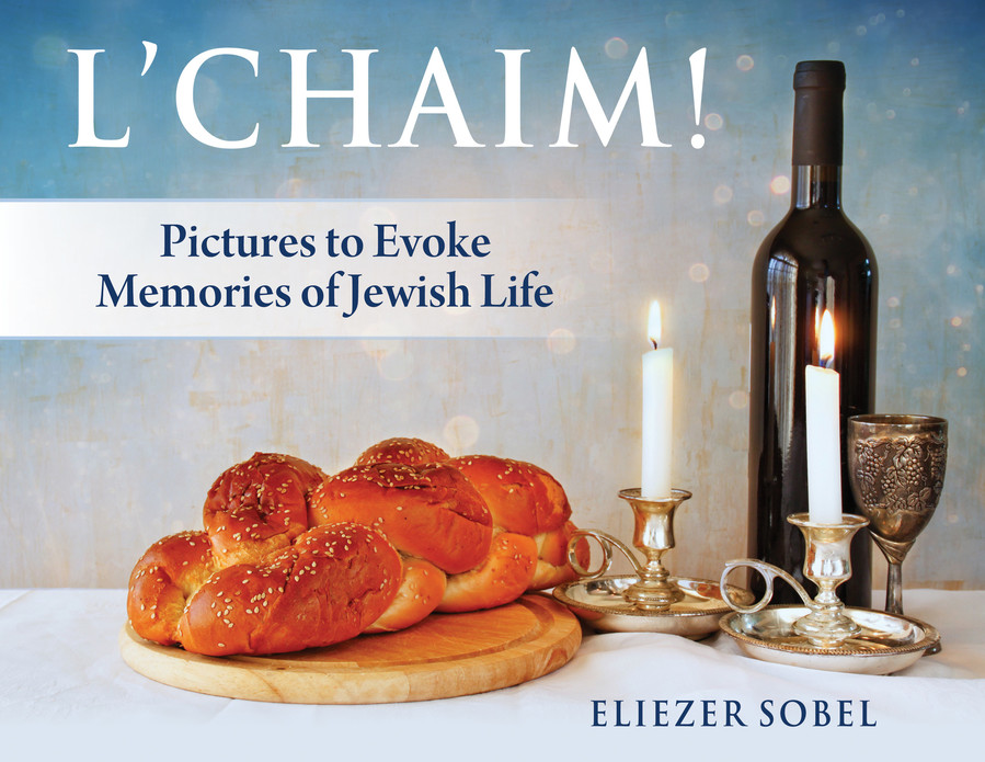 "The cover of ""L'Chaim: Pictures to Evoke Memories of a Jewish Life."""