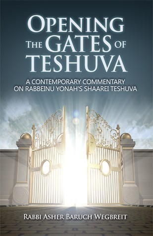"""Opening The Gates of Teshuva: A Contemporary Commentary on Rabbeinu Yona's Shaarei Teshuva"""