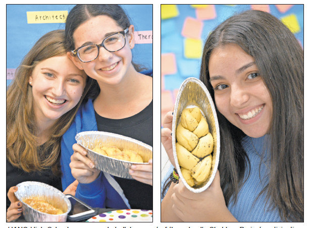 HANC High Schoolers prepared challah as part of the school's Shabbos Project participation. See story on page 9. Pictured, from left: Rebecca Linder, Rebecca Cohen, and Sarah Levian.