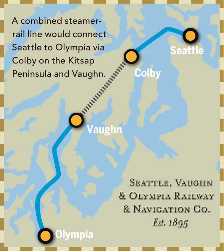 A combined steamer-rail line would connect Seattle to Olympia via Colby on the Kitsap Peninsula and Vaughn.