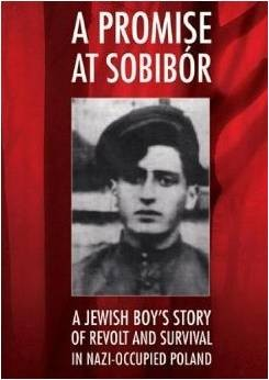 "Philip Bialowitz's memoir, ""A Promise at Sobibor: A Jewish Boy's Story of Revolt and Survival in Nazi-Occupied Poland."""
