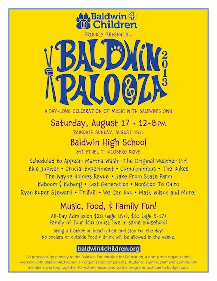 Baldwinpalooza, an all-day music festival, will raise private money to support public schools. Many arts, sports and extracurricular programs were cut from the district curriculum for the 2013-14 school year.