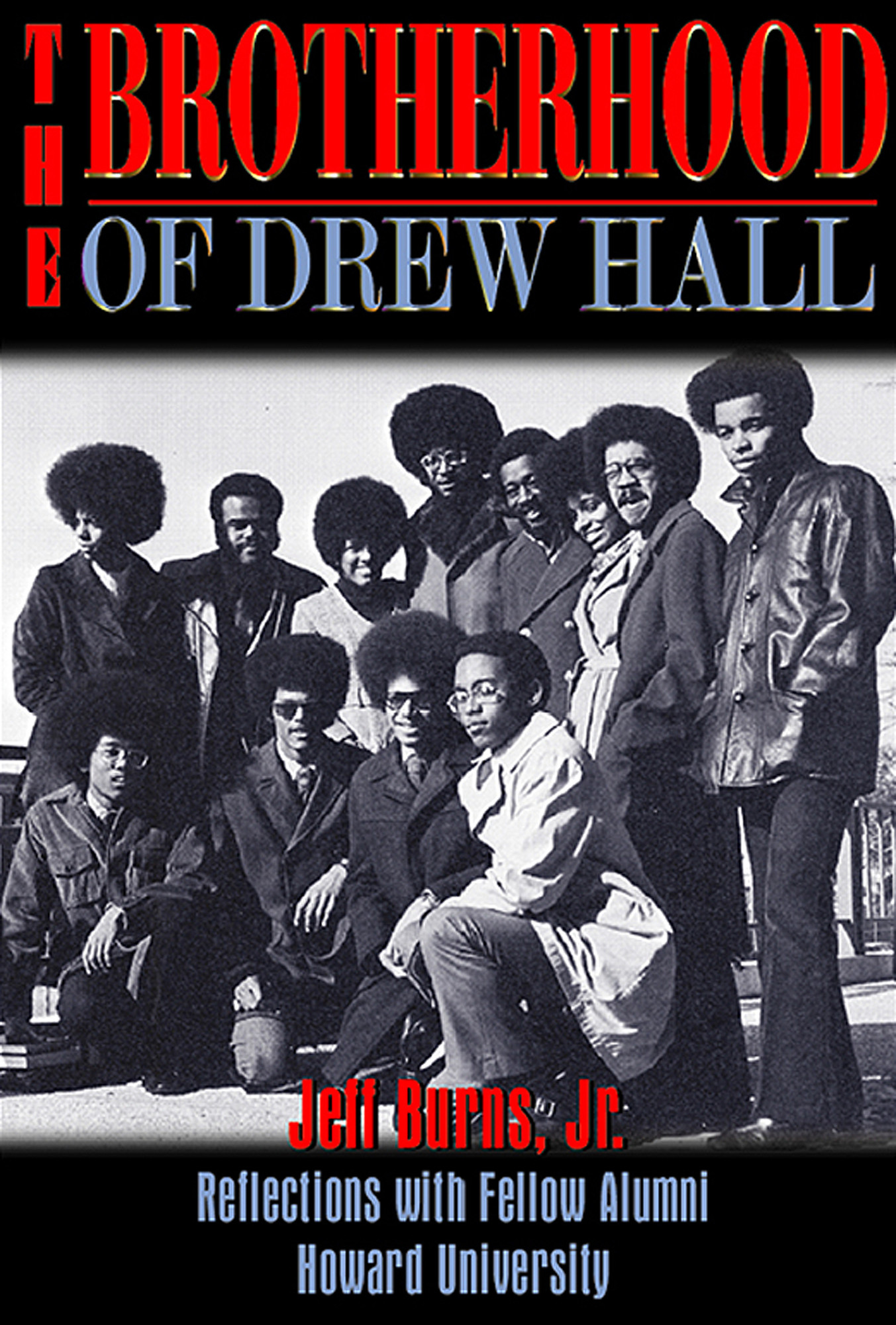 """The Brotherhood of Drew Hall"" relates the stories of many inspirational black leaders from Howard University are featured in Jeff Burns' book."