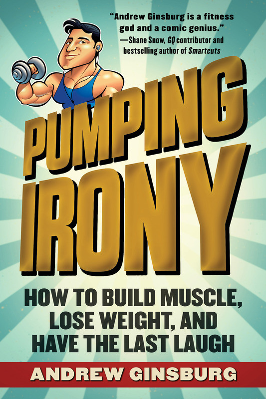 """Pumping Irony"" offers a humorous look at health and fitness; it's available at Amazon.com."