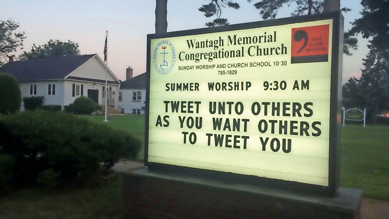 Wantagh Memorial Congregational Church turned heads with its sign about tweeting last summer.