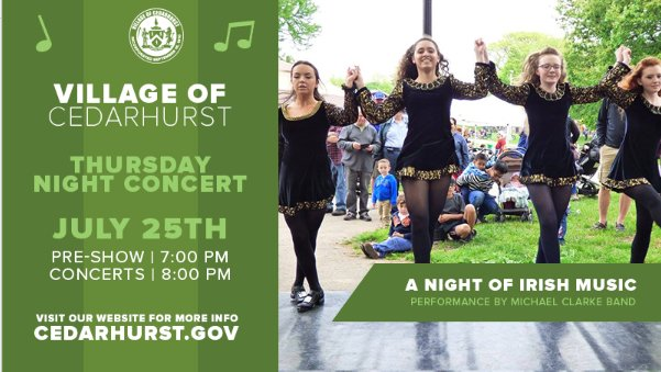 Tuesday night's concert in Cedarhurst Park was rescheduled for Thursday, July 25.