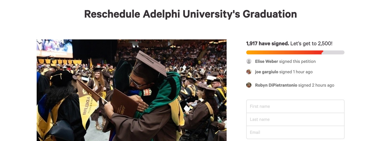 An Adelphi senior started a petition the same day the college's president, Christine Riordan, sent an email announcing that the 2020 commencement would be canceled.