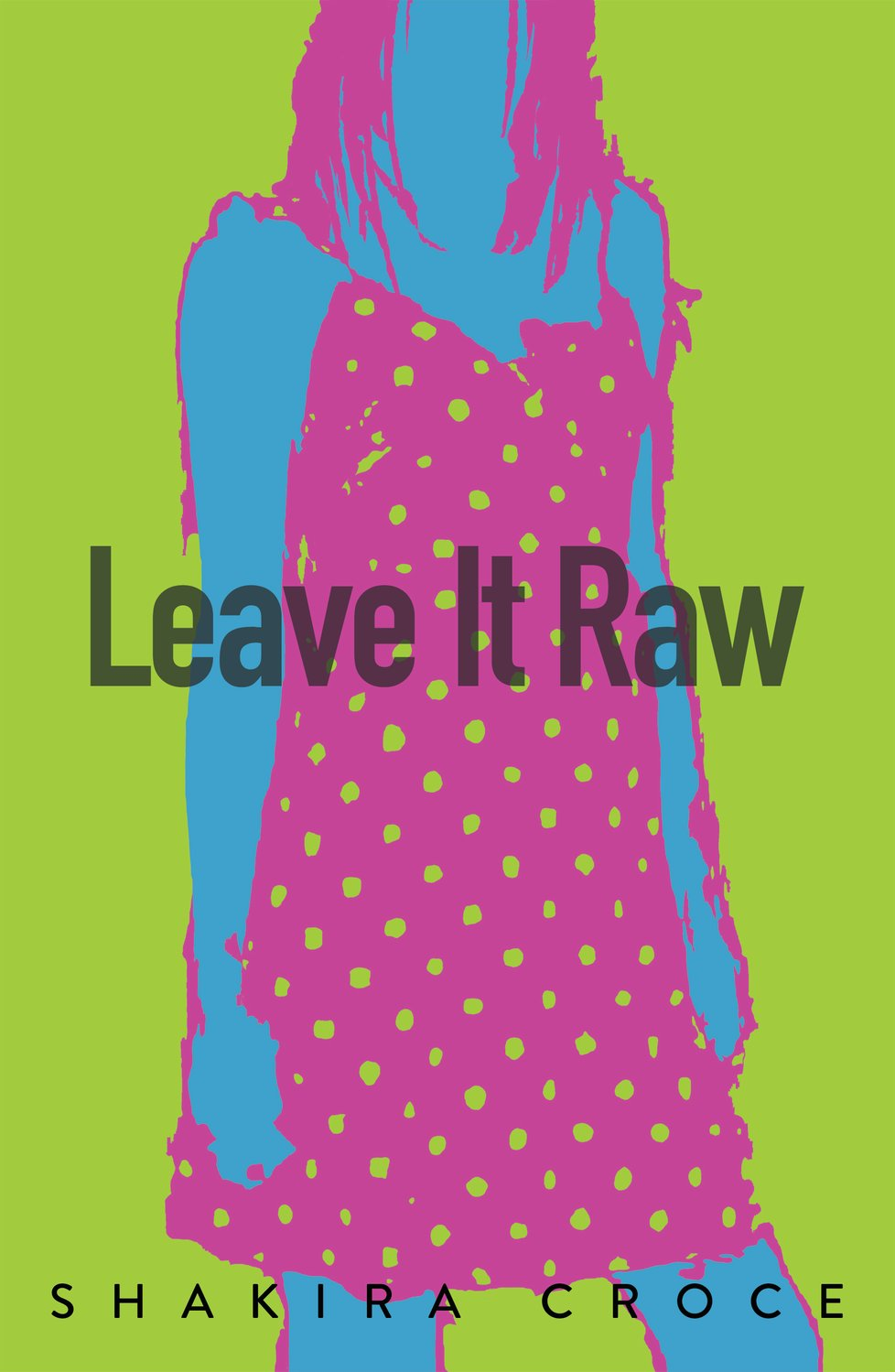 "The cover art of ""Leave It Raw."""