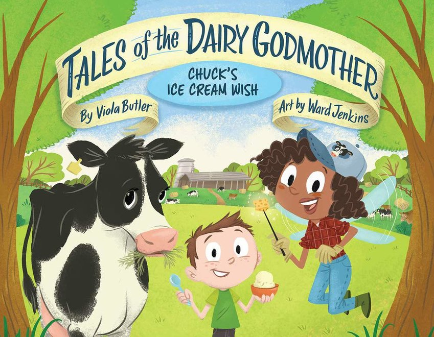 """Tales of the Dairy Godmother: Chuck's Ice Cream Wish"" by Viola Butler is the 2021 New York Agricultural Literacy Week book selection."